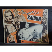 Alan Ladd Y Veronica Lake, Saigon Cartel Lobby Card