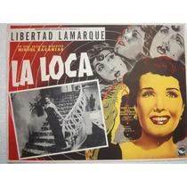 Cartel Original Mexicano La Loca Libertad Lamarque 1952