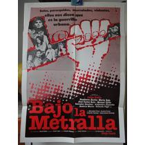 Poster Bajo La Metralla Felipe Cazals Humberto Zurita 1983