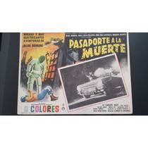 Pasaporte A La Muerte /cartel De Cine / Lobby Card