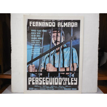 Fernando Almada, Perseguido Por La Ley, Cartel De Cine