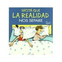 Libro Hasta La Realidad Nos Separe