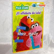 123 Plaza Sésamo ¡el Alfabeto De Lola! - Dvd Región 1 Y 4