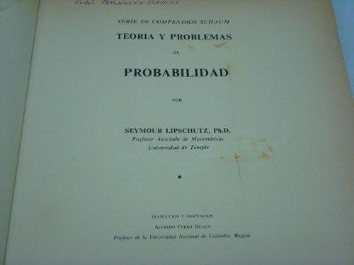 Seymour Lipschutz, Probabilidad, Teoría Y 500 Problemas...