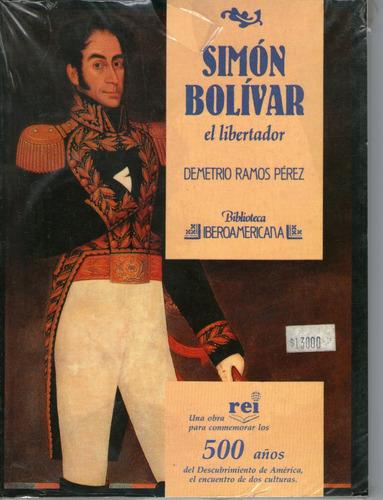 Simòn Bolivar -el Libertador-demetrio Ramos Pérez