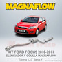 Kit Magnaflow Ford Focus 2010 - 2011 Mofle Y Colilla