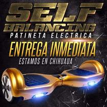 Patineta Electrica Self Balancing Entrega Inmediata Chih