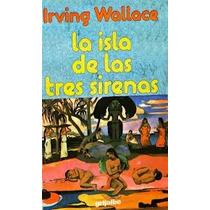 Libro La Isla De Las Tres Sirenas, Irving Wallace.