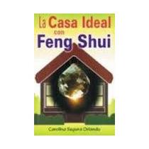 Libro La Casa Ideal Con Feng Shui, Carolina Segura Orlando.