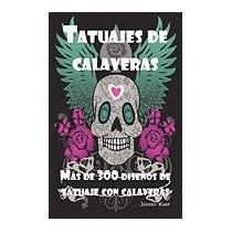 Tatuajes De Calaveras: Diseo De Tatuaje Con, Johnny Karp