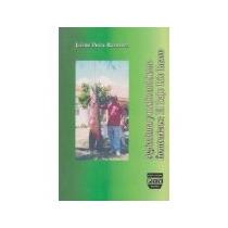 Libro Agricultura Y Medio Ambiente Fronterizos El Bajo R *cj