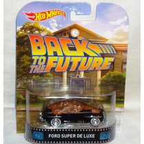 Hot Wheels Re Back To The Future Ford Deluxe