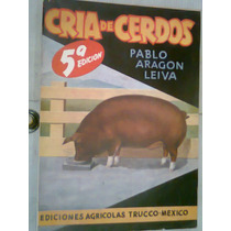 Cria De Cerdos Ediciones Agricolas Trucco Vv4