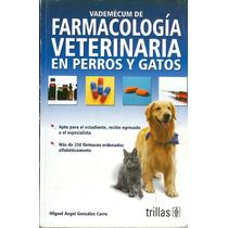 Vademécum De Farmacología Veterinaria En Perros Y Gatos