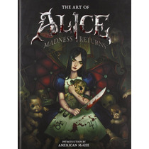 Libro The Art Of Alice: Madness Returns - De Coleccion!