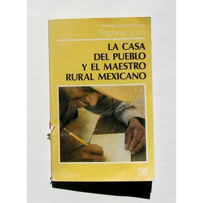 La casa del pueblo y el maestro rural mexicano libro 1985 en mercado libre - La casa del maestro ...